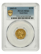 1843-o 2 1/2 Pcgs Ms61 Small Date A Choice Southern Branch Mint Quarter Eagle