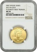 2015-w Bess Truman 10 Ngc Ms70 - First Spouse .999 Gold