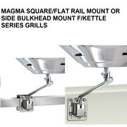 Magma Square/flat Rail Mount Or Side Bulkhead Mount For Kettle Series Grills