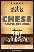 Chess Tactic Journal Log Book To Record Moves Write Analysis Notes And Draw