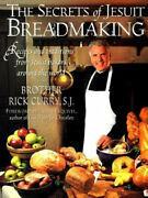 The Secrets Of Jesuit Breadmaking Recipes And Traditions From Jesuit Bakers