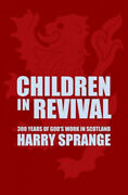 Children In Revival Astonishing Times In Scotland From The 18th To The 20th