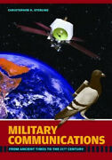 Military Communications From Ancient Times To The 21st Century