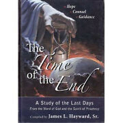 The Time Of The End Hope Counsel Guidance James L. Hayward