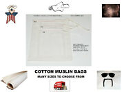 High Quality 5x8 4x6 8x10 Cotton Muslin Bags. Cooking Soap Or Crafts. Any Qty
