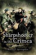 Sharpshooter In The Crimea The Letters Of Captain Goodlake V. C. By Michael...