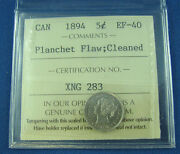 Canada 1894 5 Cents Ef 40 Planchet Flaw Cleaned Iccs