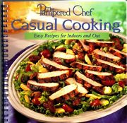Pampered Chef Casual Cooking Easy Recipes For Indoors And Out Cookbook Grilling