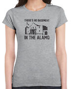 066 Theres No Basement In The Alamo Womens T-shirt Funny Movie Texas 80s Vintage
