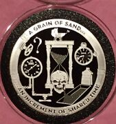 Grain Of Sand.. Increment Of Shared Time Troy .999 Fine Silver Round Proof Coin