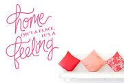 Home Isnt A Place Its A Feeling Script Wall Stickers Vinyl Art Decals
