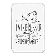 I'm A Hairdresser What's Your Superpower Case Cover For Kindle 6 E-reader Funny