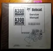 Bobcat A300 Turbo And High Flow Skid Steer Sn 526411001- 526511001- Service Manual