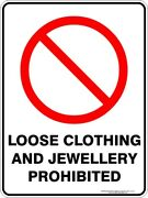 Prohibition Signs - Loose Clothing And Jewellery Prohibited