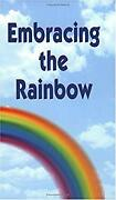Embracing The Rainbow No. 2 Handbook For The New Paradigm Insights Global