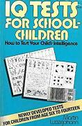 Iq Tests For School Children How To Test Your Child's Intellige