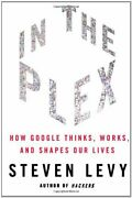 In The Plex How Google Thinks Works And Shapes Our Lives Steven Levy