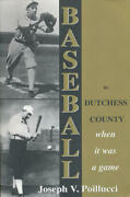 Baseball In Dutchess County When It Was A Game