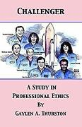 Challenger A Study In Professional Ethics A Study In Professio