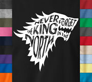 Never Forget The King In North Game Of Throne T-shirt Arya Stark Dire Wolf Tee