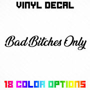 Bad Bitches Only Decal Sticker Jdm Stance Tuner Import