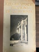 The Old Spanish Missions Of California - 1st Ed. - Paul Elder - 1913