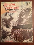 The White Pass And Yukon Route A Pictorial History, Railroad Trains, Alaska, Rr