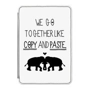 We Go Together Like Copy And Paste Case Cover For Kindle 6 E-reader Funny Love