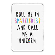 Roll Me In Sparkledust Unicorn Case Cover For Kindle 6 E-reader Funny