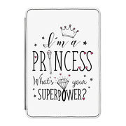 I'm A Princess What's Your Superpower Case Cover For Kindle 6 E-reader - Funny