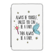 Always Be Yourself Fairy Case Cover For Kindle 6 E-reader - Funny Fairies
