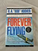Forever Flying By R.a. Bob Hoover. 1996 W/dust Jacket. Signed