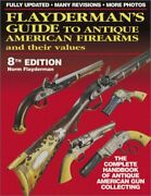 Flaydermans Guide To Antique American Firearms And Their Values