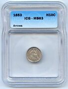 1853 H10c Arrows Liberty Seated Silver Half Dime. Icg Graded Ms 63. Lot 2529