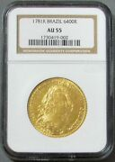 1781 Gold Brazil 6400 Reis Ngc About Unc 55