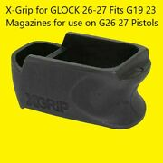 X-grip For Glock 26-27 Fits G19 23 Magazines For Use Ong26 27 Pistols Xggl26-27c