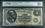 1882 5 First National Bank Of Berkeley, Ca Choice F-15 Date Back Chp5380