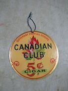 Vintage/antique Canadian Club 5 Cents Cigar Round Cardboard Sign Double Sided