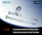 8 Pack 2 X 16and039 E-track Cam Buckle Strap Truck Trailer Enclosed Cargo Tie Down