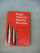 High Velocity Missile Wounds 1st Edition Fine