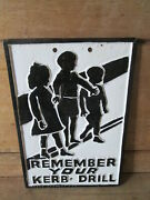 Remember Your Kerb Drill Road Sign. Traffic Sign.vintage Sign.road Sign.
