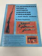Flayderman's Guide To Antique Fireams And Their Value By Norm Flayderman Sc 1977