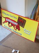 Bloodhound Chewing Tobacco Embossed Metal Sign 36x 18 Near