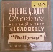 Fredrik Lundin Overdrive Plays The Music Of Leadbelly Belly-up Cd Stucd 04072