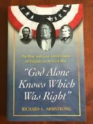 God Alone Knows Which Was Right Blue And Gray Terrill Family, Virginia, Civil War