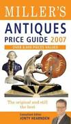 Miller's Antiques Price Guide 2007 Over 8,000 New Items Valued Hardcover