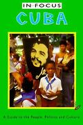 Cuba In Focus A Guide To The People Politics And Culture Emily