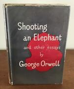 1950 Shooting An Elephant And Other Essays By George Orwell 1st Uk Ed + Jacket