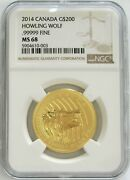 2014 Gold Canada 200 Howling Wolf 1oz 999.99 Ngc Mint State 68