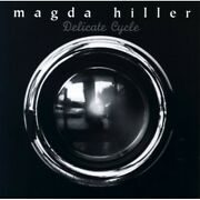 Delicate Cycle Magda Hiller - Compact Disc